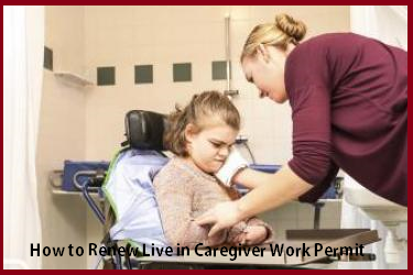 How to Renew Live in Caregiver Work Permit