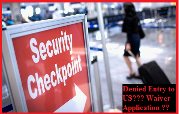 Denied Entry to the US Waiver Application