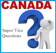 Super Visa Questions