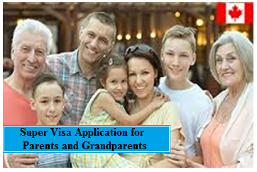 Super Visa Application for Parents and Grandparents