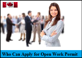 Who can apply for Open Work Permit