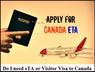 Do I need eTA or Visitor Visa to Canada