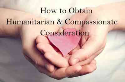 How to Obtain Humanitarian and Compassionate Consideration