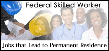 Federal Skilled Worker Jobs that Lead to Permanent Residence