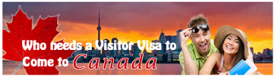 Who Needs a Visitor Visa to Come to Canada