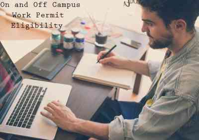 On and Off Campus Work Permit Eligibility