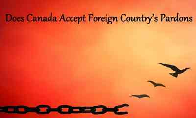 Does Canada Accept Foreign Country's Pardons