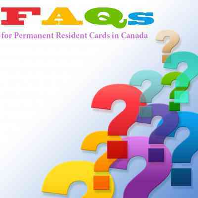 FAQs for Permanent Resident Cards in Canada