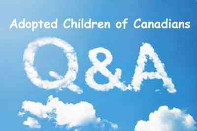 Adopted Children of Canadians Questions and Answers