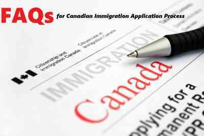 FAQs for Canadian Immigration Application Process