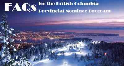 FAQs for the British Columbia Provincial Nominee Program (BC PNP)