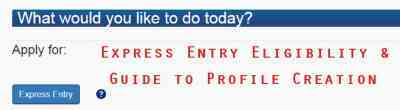 Express Entry Eligibility and Guide to Profile Creation