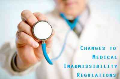 Changes to Medical Inadmissibility Regulations