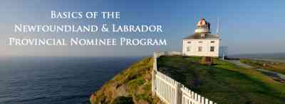 Basics of the Newfoundland and Labrador Provincial Nominee Program