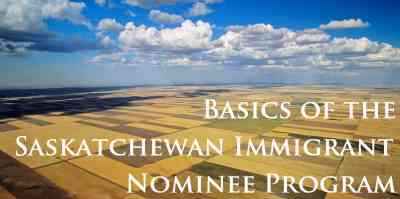 Basics of the Saskatchewan Immigrant Nominee Program
