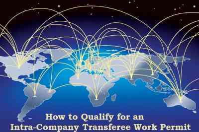 How to Qualify for an Intra-Company Transferee Work Permit